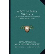 A Boy in Early Virginia : Or Adventures with Captain John Smith (1901)
