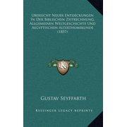 Ubersicht Neuer Entdeckungen in Der Biblischen Zeitrechnung, Allgemeinen Weltgeschichte Und Aegyptischen Alterthumskunde (1857)