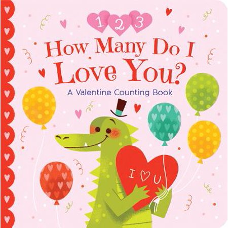 How Do You Make A Cupcake (How Many Do I Love You : A Valentine Counting)
