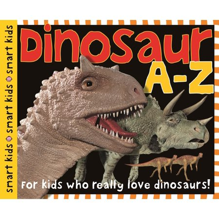 Dinosaur A to Z : For Kids Who Really Love Dinosaurs (A Who From Whoville)