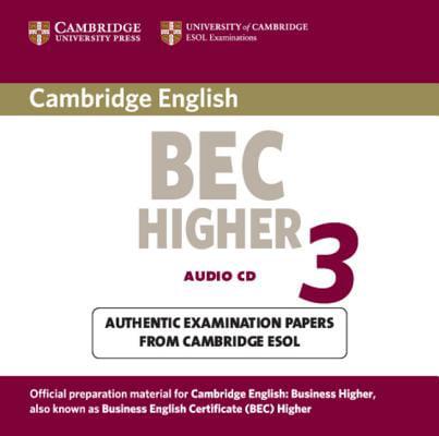 Cambridge Bec Higher 3 : Examination Papers Form University of Cambridge ESOL Examinations