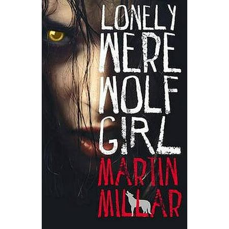 Lonely Werewolf Girl. Martin Millar](Werewolf And Girl)