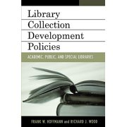 Collection Development Policies : Academic, Public, and Special Libraries