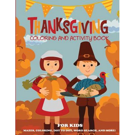 Kids Thanksgiving (Thanksgiving Coloring Book and Activity Book for)