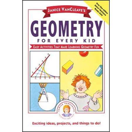 Janice Vancleave's Geometry for Every Kid : Easy Activities That Make Learning Geometry - Geometry Teacher Activities Kit