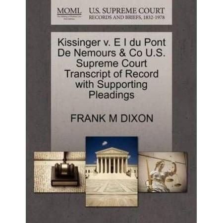 Kissinger V  E I Du Pont De Nemours   Co U S  Supreme Court Transcript Of Record With Supporting Pleadings