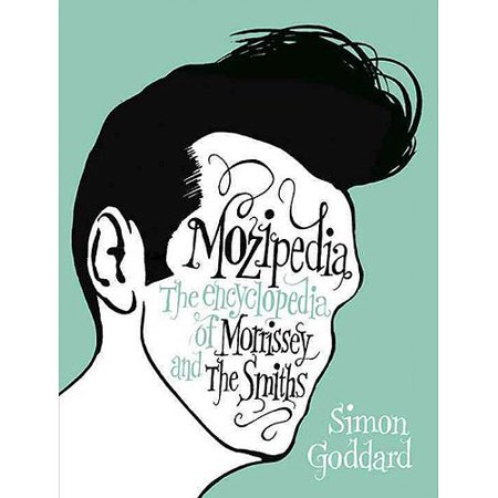 Mozipedia: The Encyclopedia of Morrissey and The Smiths by