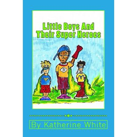 Little Boys Are Superheroes In Disguise (Little Boys and Their Super)