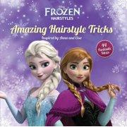 Disney Frozen Amazing Hairstyle Tricks: Inspired by Anna and Elsa (Disney Frozen Hairstyles) Edda USA Editorial Team