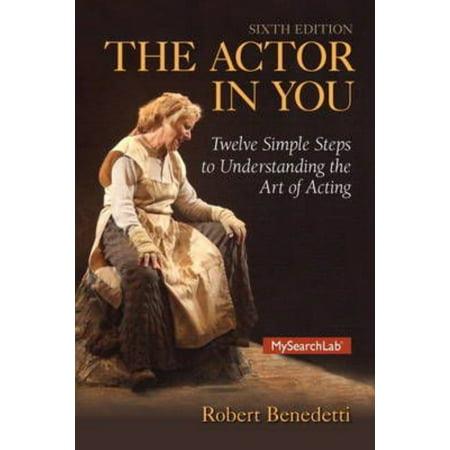 The Actor In You  Twelve Simple Steps To Understanding The Art Of Acting