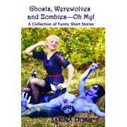 Ghosts, Werewolves and Zombies: Oh My! - eBook