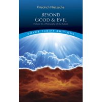 Dover Thrift Editions: Beyond Good and Evil: Prelude to a Philosophy of the Future (Paperback)