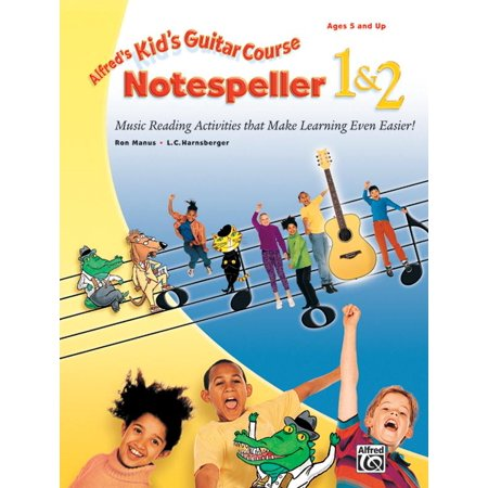 Kid's Courses!: Alfred's Kid's Guitar Course Notespeller 1 & 2: Music Reading Activities That Make Learning Even Easier! (Paperback) (Halloween Printable Reading Activities)