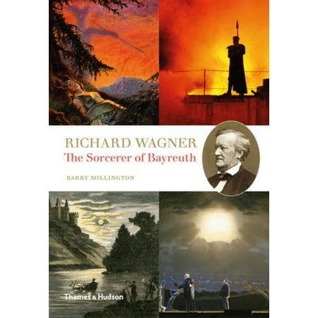 Richard Wagner The Sorcerer Of Bayreuth By Barry Millington