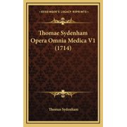 Thomae Sydenham Opera Omnia Medica V1 (1714)