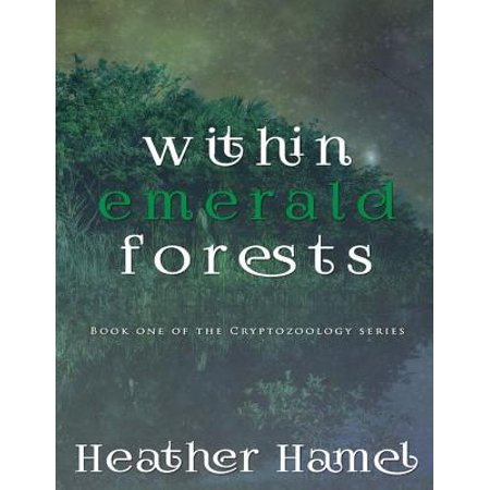Within Emerald Forests - Book 1 of the Cryptozoology Series - eBook
