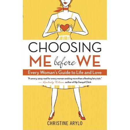 Choosing Me Before We : Every Woman's Guide to Life and Love Full of sass, soul, and the type of empowering wisdom that no woman should live without,  Choosing ME before WE  is like a heart-to-heart with your closest girlfriend. And best of all, you'll discover that your closest girlfriend is your own truest self, inside you, always ready to offer wise, loving advice about what is best for you. Designed to challenge and guide women to create the relationships they want instead of the ones they often find themselves stuck in, this book is packed with stimulating questions to uncover what's true for you, powerful techniques to change old habits that sabotage your dreams, and real-life experiences shared by the author, her friends, and her clients. Author Christine Arylo, who almost married the wrong guy for all the wrong reasons, speaks to women of all ages, whether they're seeking a relationship, evaluating a less-than-fulfilling one, rebounding from a bad breakup, or working through issues with a partner.  Choosing ME before WE  teaches women to stop settling, to get real about the kind of partner they're looking for, and to start exploring and creating what they truly want in themselves and their relationships.