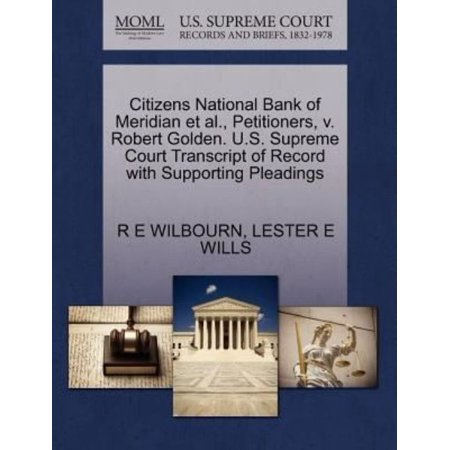 Citizens National Bank Of Meridian Et Al   Petitioners  V  Robert Golden  U S  Supreme Court Transcript Of Record With Supporting Pleadings