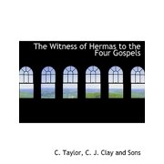The Witness of Hermas to the Four Gospels