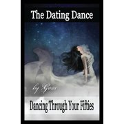 The Dating Dance : Dancing Through Your Fifties