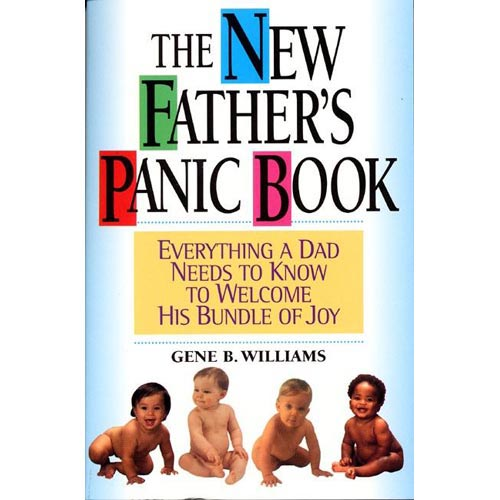 The New Father's Panic Book: Everything a Dad Needs to Know to Welcome His Bundle of Joy