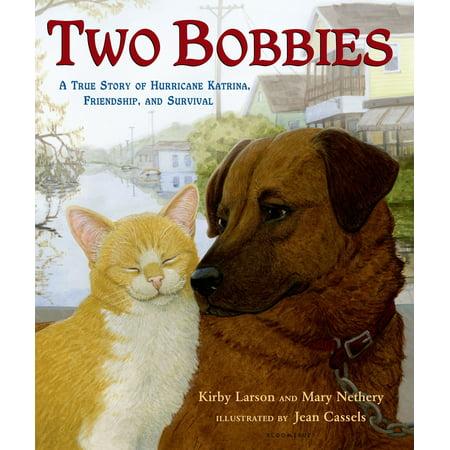 Two Bobbies : A True Story of Hurricane Katrina, Friendship, and
