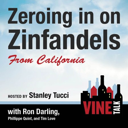 Zeroing in on Zinfandels from California - Audiobook