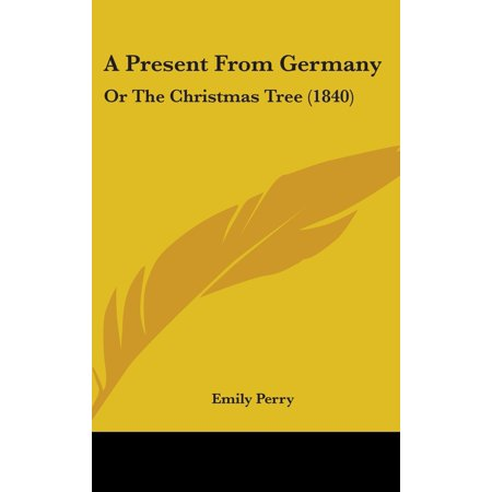 A Present from Germany : Or the Christmas Tree (1840) ()