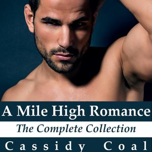 A Mile High Romance: The Complete Collection Audiobook by