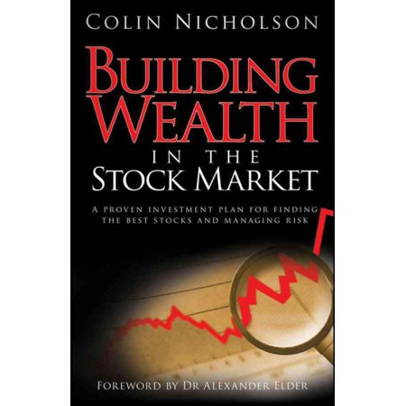 Building Wealth in the Stock Market: A Proven Investment Plan for Finding the Best Stocks and Managing (Best Direct Investment Plans)