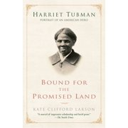 Bound for the Promised Land : Harriet Tubman: Portrait of an American Hero