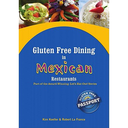 Gluten Free Dining in Mexican Restaurants - eBook (Best Mexican Restaurant Ues)