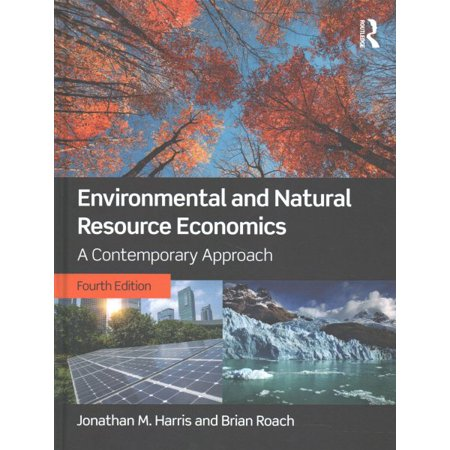 Environmental And Natural Resource Economics   A Contemporary Approach