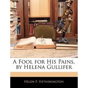 A Fool for His Pains, by Helena Gullifer