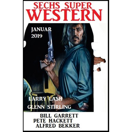 Sechs Super Western Januar 2019 - eBook