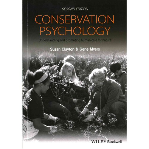 conservation psychology understanding and promoting human care for nature pdf