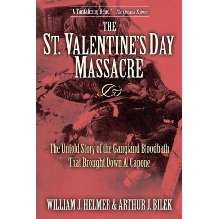 The St. Valentine's Day Massacre : The Untold Story of the Gangland Bloodbath That Brought Down Al Capone - Al Capone Costume Ideas