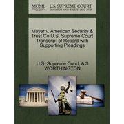 Mayer V. American Security & Trust Co U.S. Supreme Court Transcript of Record with Supporting Pleadings