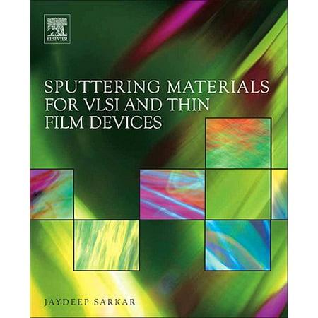 sputtering materials for vlsi and thin film devices sarkar jaydeep
