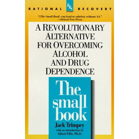 The Small Book : A Revolutionary Alternative for Overcoming Alcohol and Drug (49 Cfr 199 For Drug & Alcohol Testing)