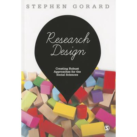 Research Design Creating Robust Approaches For The Social Sciences Walmart Com