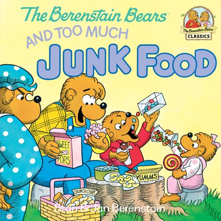 The Berenstain Bears and Too Much Junk Food -