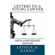 Letters to a Young Lawyer, 100th Anniversary Edition : 100th Anniversary Edition