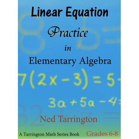 Linear Equation Practice in Elementary Algebra, Grades 6-8 -