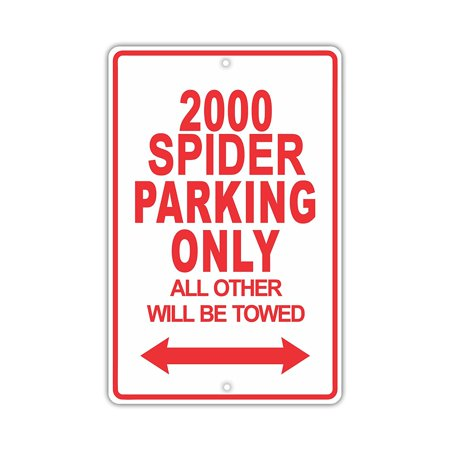 2000 Spider - FIAT 2000 SPIDER Parking Only All Others Will Be Towed Ridiculous Funny Novelty Garage Aluminum Sign 8