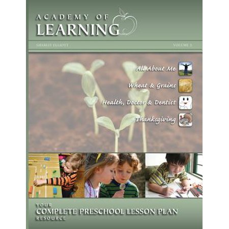 Academy of Learning Your Complete Preschool Lesson Plan Resource - Volume 3
