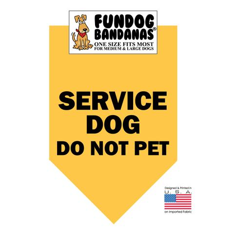 Fun Dog Bandana - Service Dog Do Not Pet - One Size Fits Most for Med to Lg Dogs, gold pet scarf