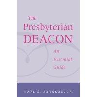 Presbyterian Deacon: An Essential Guide (Paperback)