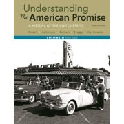 Understanding the American Promise, Volume 2 : A History: From 1865