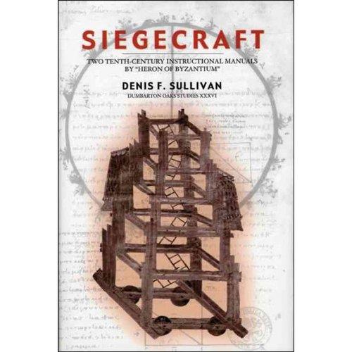 Siegecraft: 2 Tenth-Century Instructional Manuals